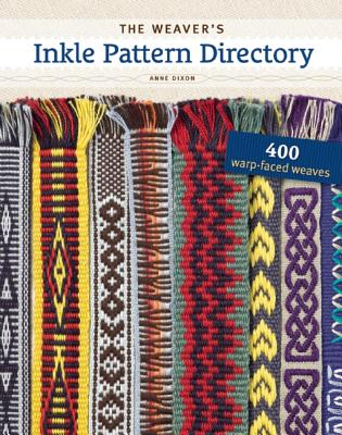 The Weaver's Inkle Pattern Directory By Dixon, Anne/ Van Der Hoogt, Madelyn (FRW)